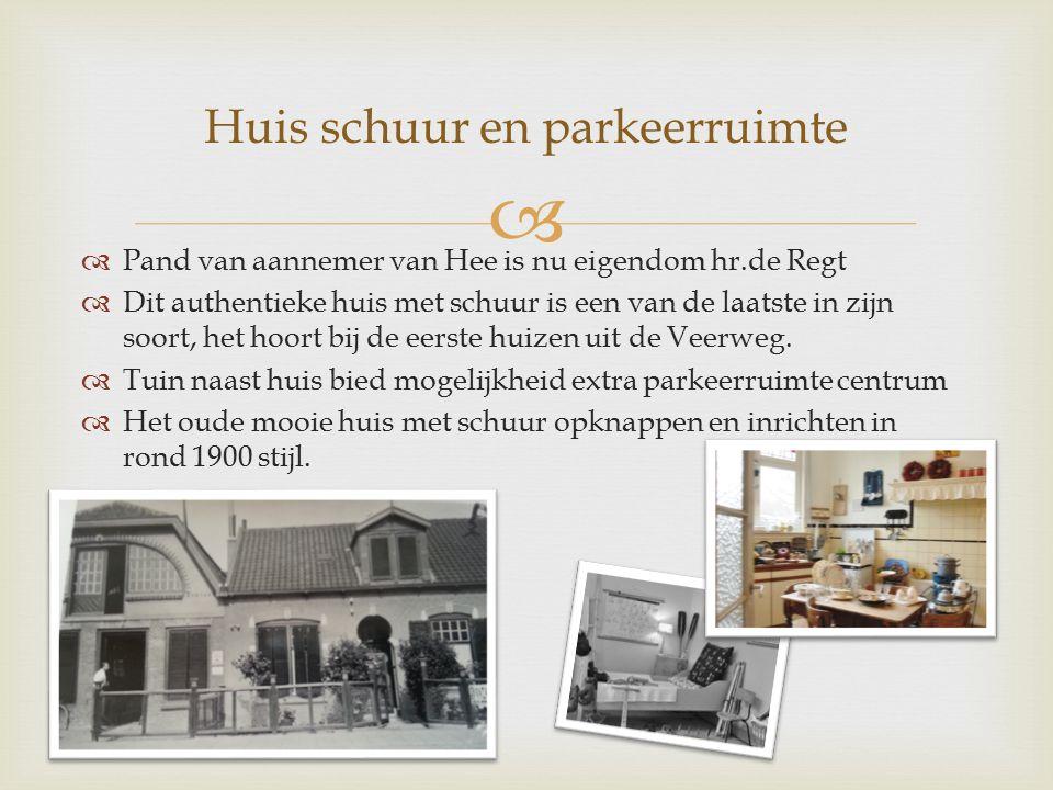   Pand van aannemer van Hee is nu eigendom hr.de Regt  Dit authentieke huis met schuur is een van de laatste in zijn soort, het hoort bij de eerste