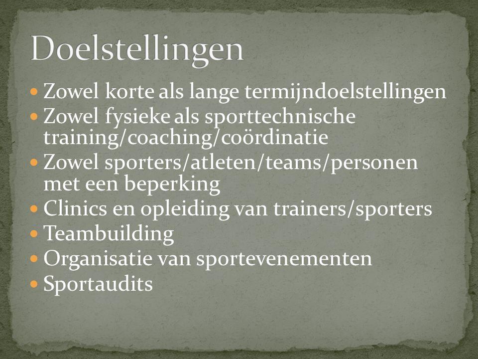 Zowel korte als lange termijndoelstellingen Zowel fysieke als sporttechnische training/coaching/coördinatie Zowel sporters/atleten/teams/personen met een beperking Clinics en opleiding van trainers/sporters Teambuilding Organisatie van sportevenementen Sportaudits
