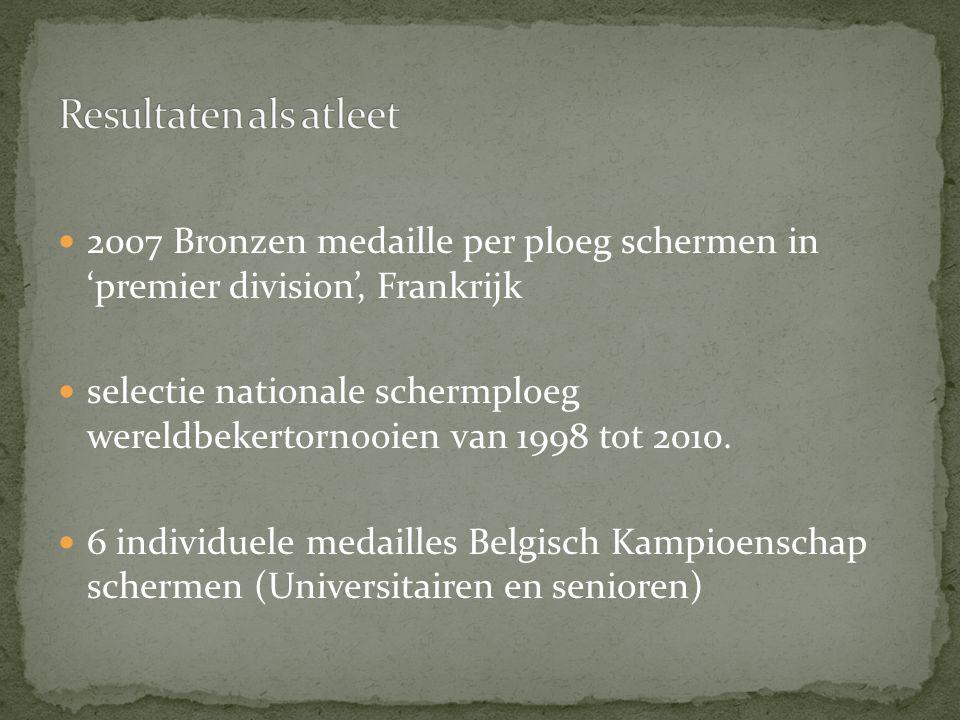 2007 Bronzen medaille per ploeg schermen in 'premier division', Frankrijk selectie nationale schermploeg wereldbekertornooien van 1998 tot 2010. 6 ind
