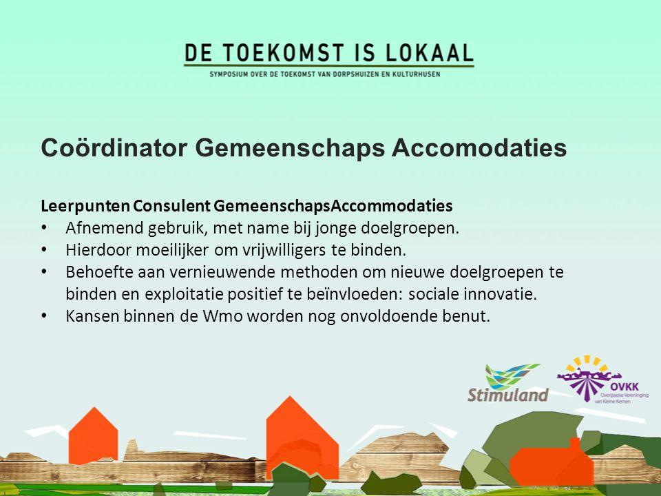 Coördinator Gemeenschaps Accomodaties Leerpunten Consulent GemeenschapsAccommodaties Afnemend gebruik, met name bij jonge doelgroepen.