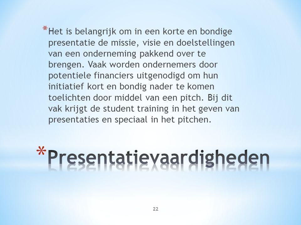 * Het is belangrijk om in een korte en bondige presentatie de missie, visie en doelstellingen van een onderneming pakkend over te brengen.