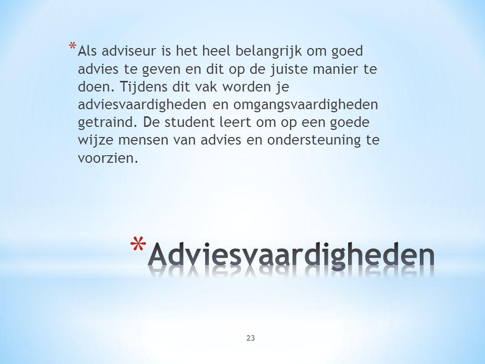 * Als adviseur is het heel belangrijk om goed advies te geven en dit op de juiste manier te doen.