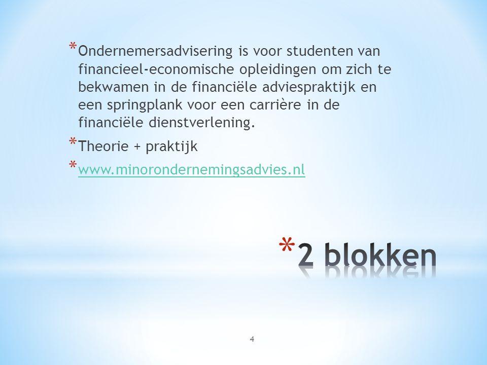 * Ondernemersadvisering is voor studenten van financieel-economische opleidingen om zich te bekwamen in de financiële adviespraktijk en een springplank voor een carrière in de financiële dienstverlening.