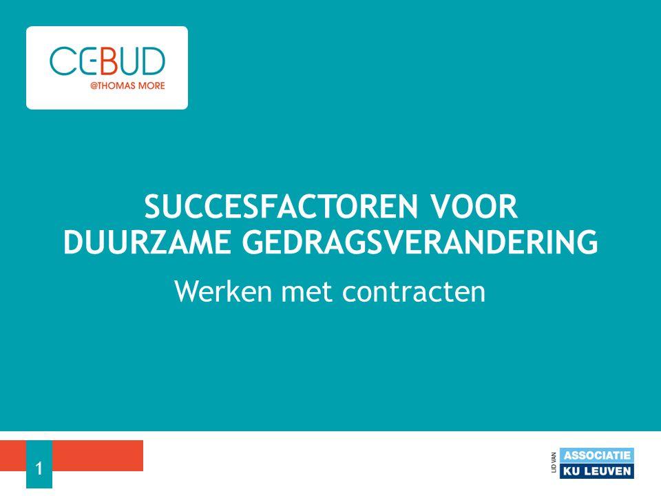 Werken met contracten SUCCESFACTOREN VOOR DUURZAME GEDRAGSVERANDERING 1