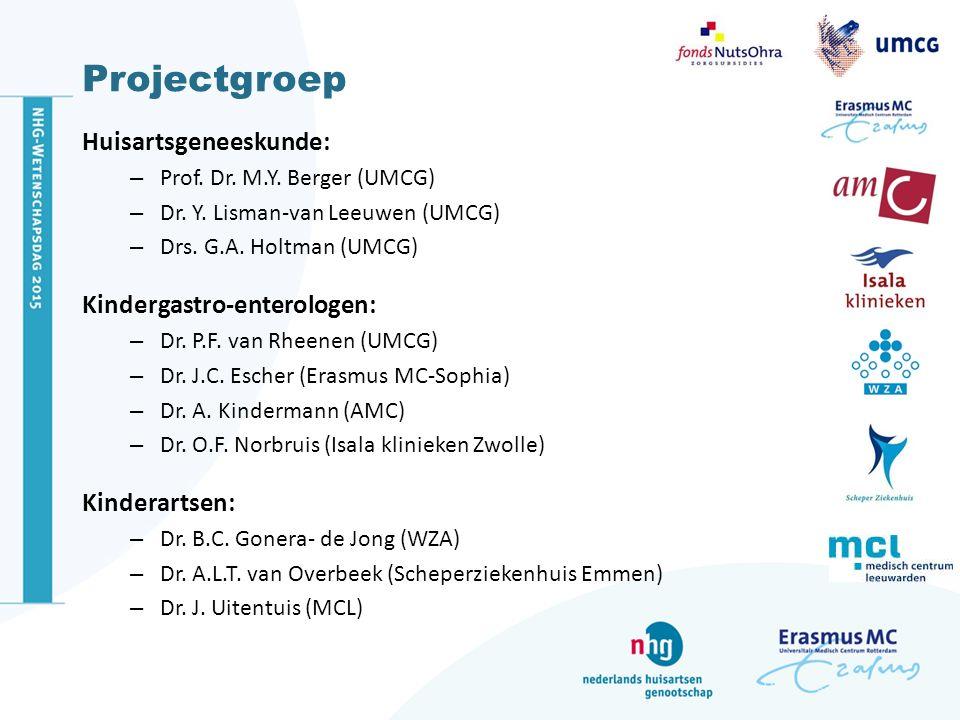 Projectgroep Huisartsgeneeskunde: – Prof. Dr. M.Y. Berger (UMCG) – Dr. Y. Lisman-van Leeuwen (UMCG) – Drs. G.A. Holtman (UMCG) Kindergastro-enterologe