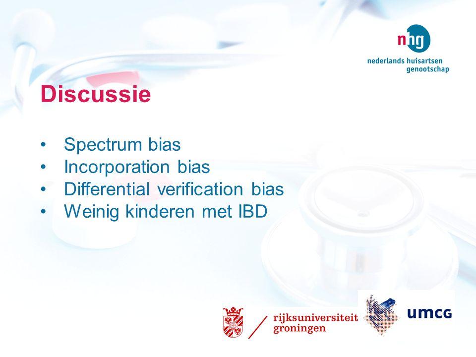 Discussie Spectrum bias Incorporation bias Differential verification bias Weinig kinderen met IBD