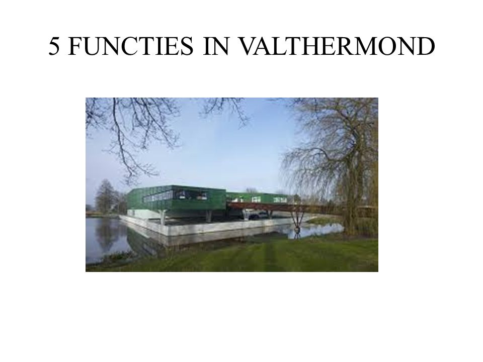 5 FUNCTIES IN VALTHERMOND