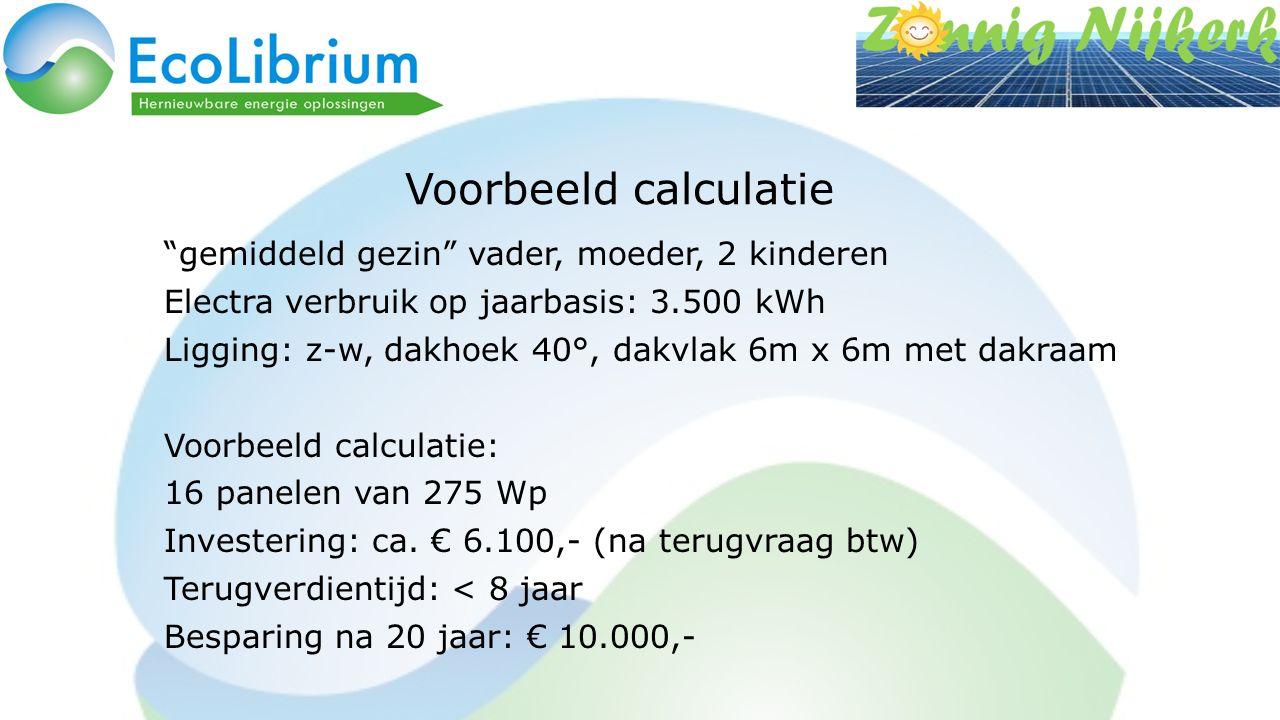 """Voorbeeld calculatie """"gemiddeld gezin"""" vader, moeder, 2 kinderen Electra verbruik op jaarbasis: 3.500 kWh Ligging: z-w, dakhoek 40°, dakvlak 6m x 6m m"""