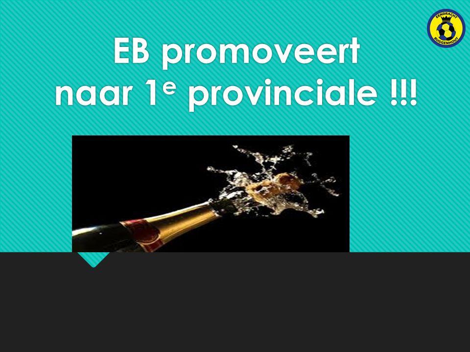 EB promoveert naar 1 e provinciale !!!