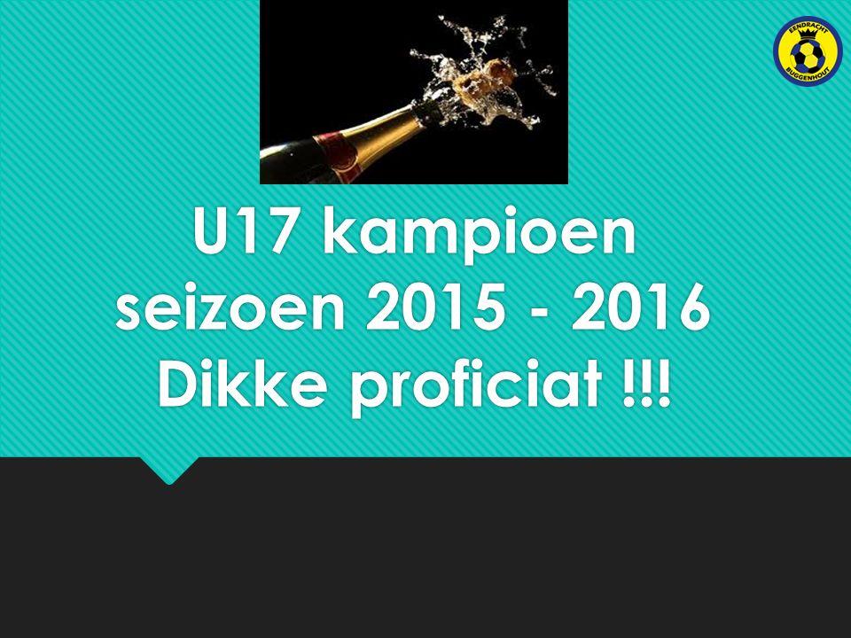 U17 kampioen seizoen 2015 - 2016 Dikke proficiat !!!
