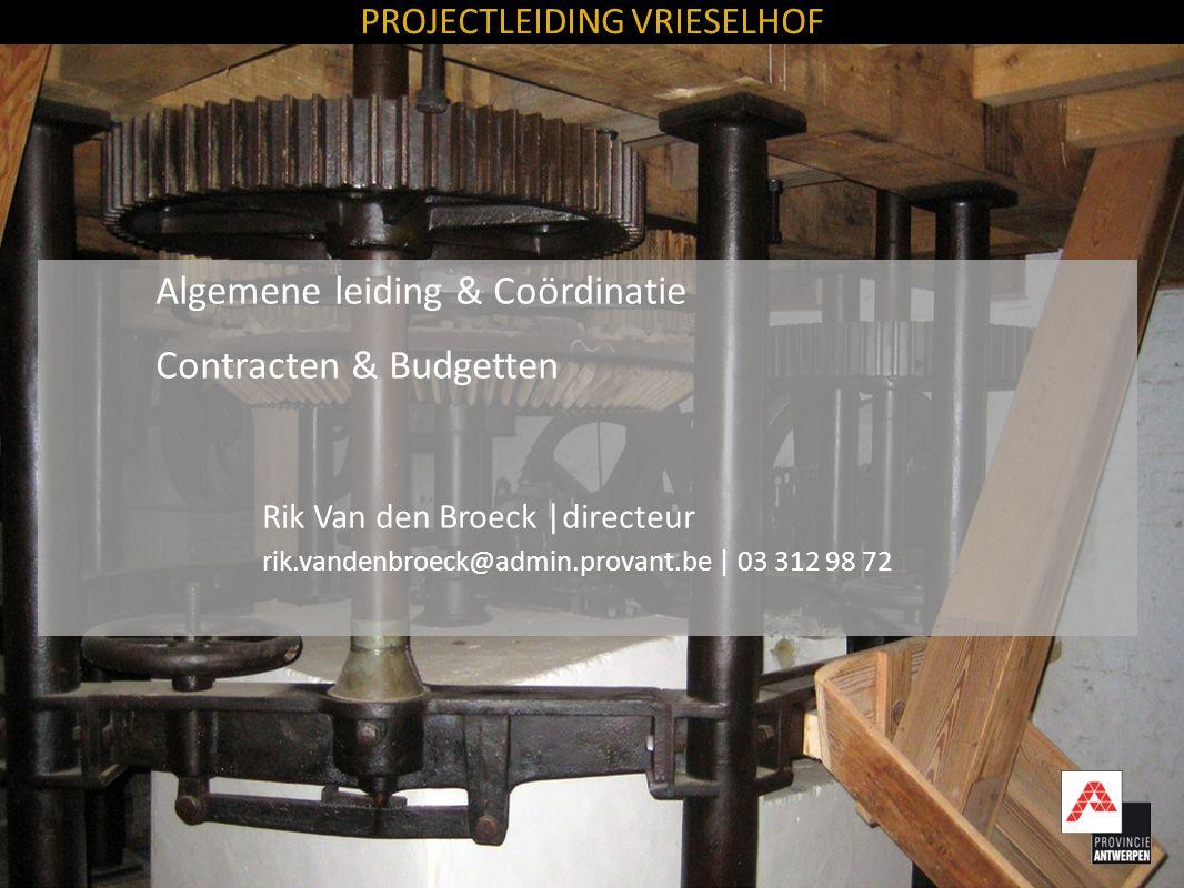 Algemene leiding & Coördinatie Contracten & Budgetten Rik Van den Broeck |directeur rik.vandenbroeck@admin.provant.be | 03 312 98 72 PROJECTLEIDING VR