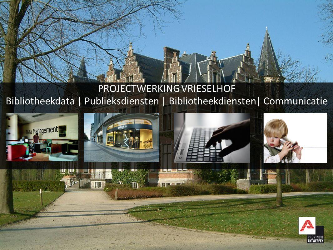 PROJECTWERKING VRIESELHOF Bibliotheekdata | Publieksdiensten | Bibliotheekdiensten| Communicatie