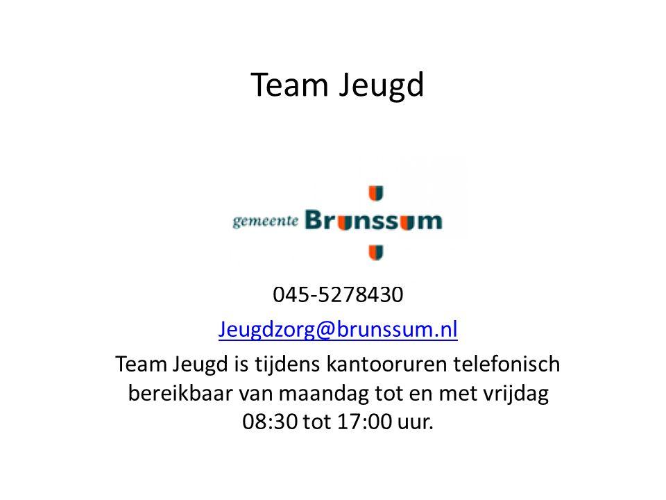 Team Jeugd 045-5278430 Jeugdzorg@brunssum.nl Team Jeugd is tijdens kantooruren telefonisch bereikbaar van maandag tot en met vrijdag 08:30 tot 17:00 uur.