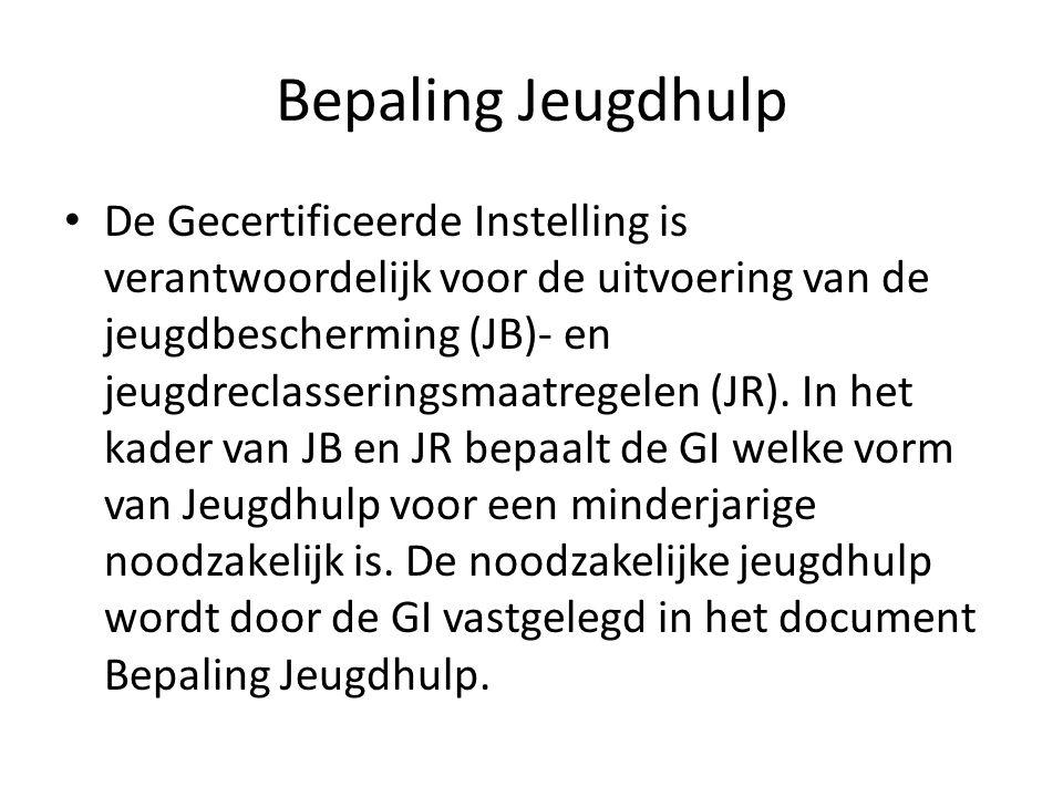 Bepaling Jeugdhulp De Gecertificeerde Instelling is verantwoordelijk voor de uitvoering van de jeugdbescherming (JB)- en jeugdreclasseringsmaatregelen (JR).
