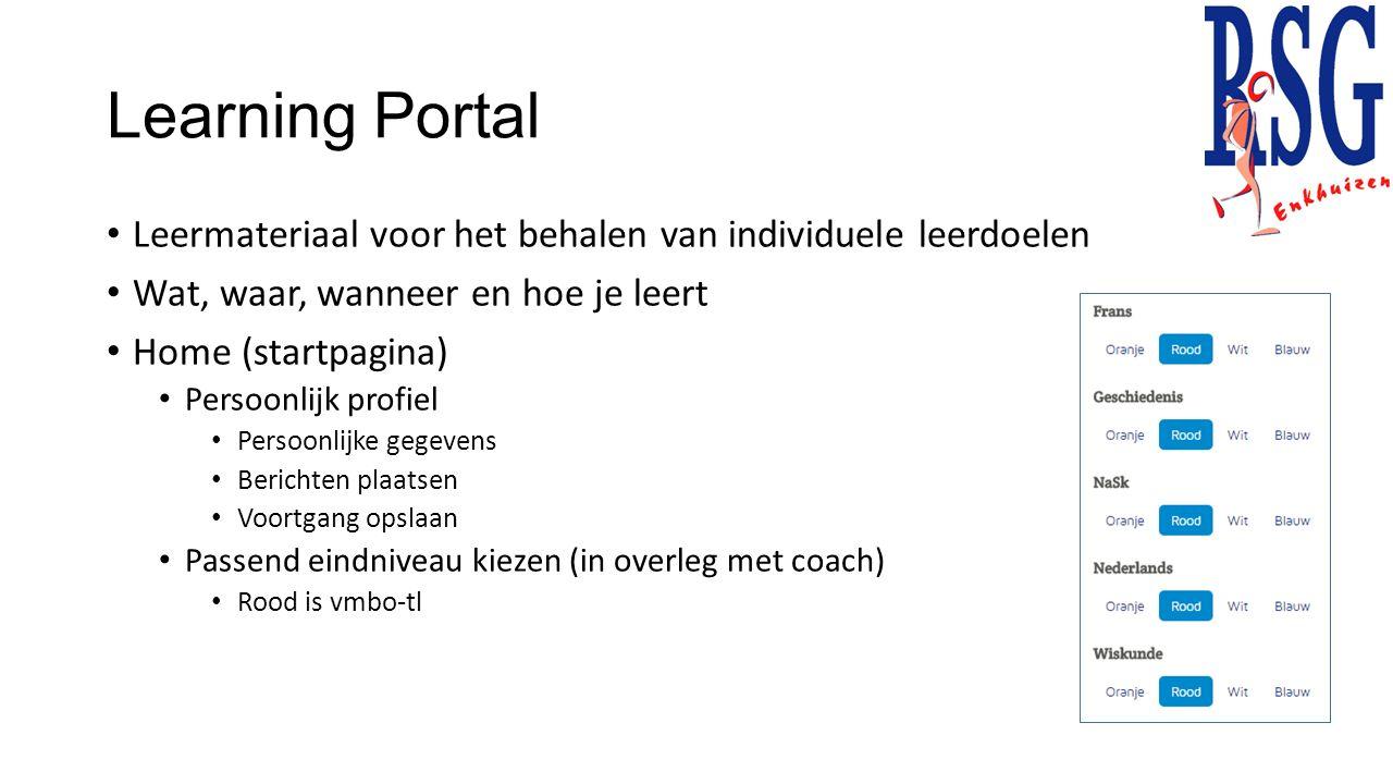 Learning Portal Leermateriaal voor het behalen van individuele leerdoelen Wat, waar, wanneer en hoe je leert Home (startpagina) Persoonlijk profiel Pe
