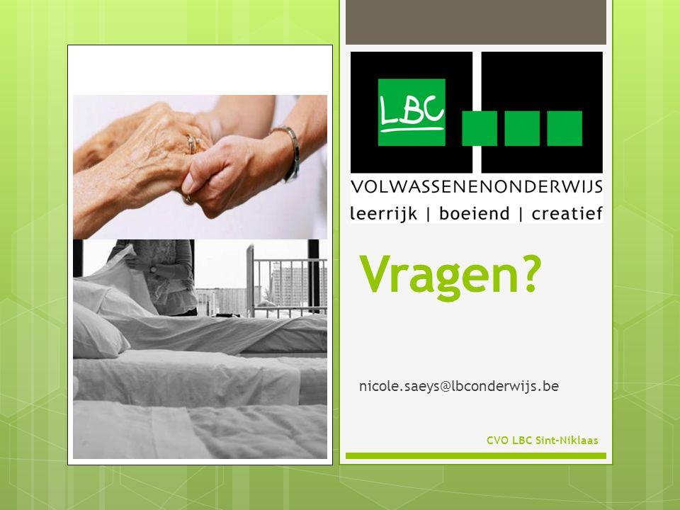 Vragen? nicole.saeys@lbconderwijs.be CVO LBC Sint-Niklaas