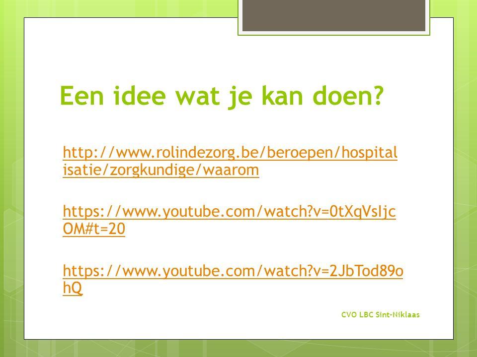 Een idee wat je kan doen? http://www.rolindezorg.be/beroepen/hospital isatie/zorgkundige/waarom https://www.youtube.com/watch?v=0tXqVsIjc OM#t=20 http