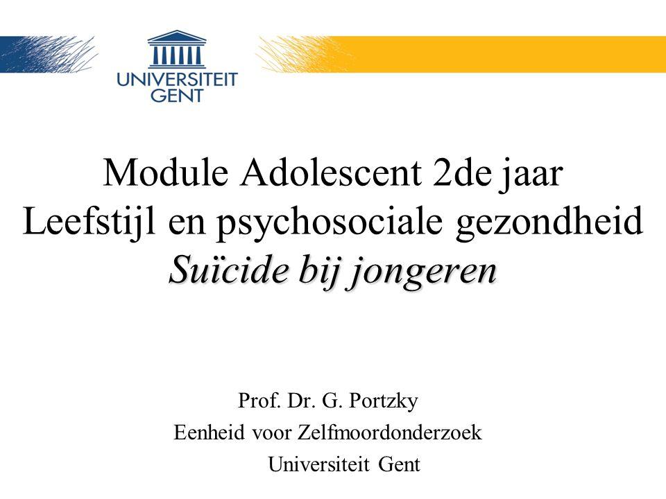 Suïcide bij jongeren Module Adolescent 2de jaar Leefstijl en psychosociale gezondheid Suïcide bij jongeren Prof.