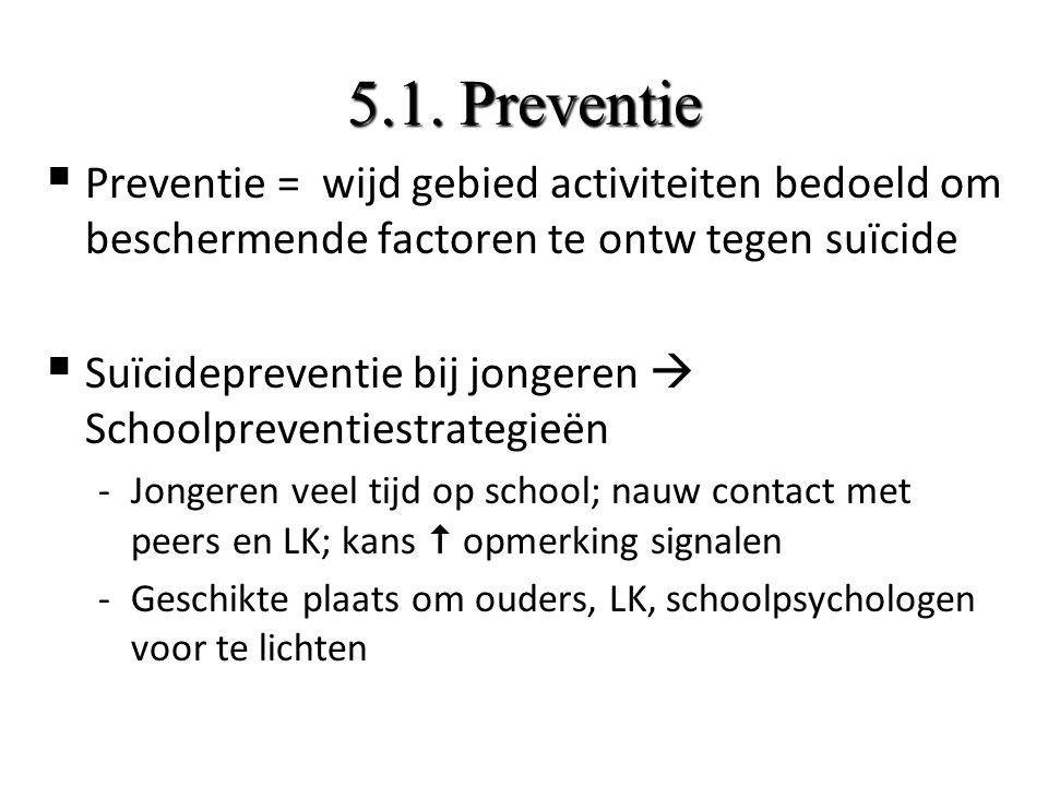  Gericht naar LK, lln, ouders  Diversiteit programma's maar algemeen schoolbeleid noodzakelijk; (toepassing 1 programma weinig effectief)  2 aanpakken: –Suïcide specifiek –Bredere aanpak rond algemene emotionele gezondheid
