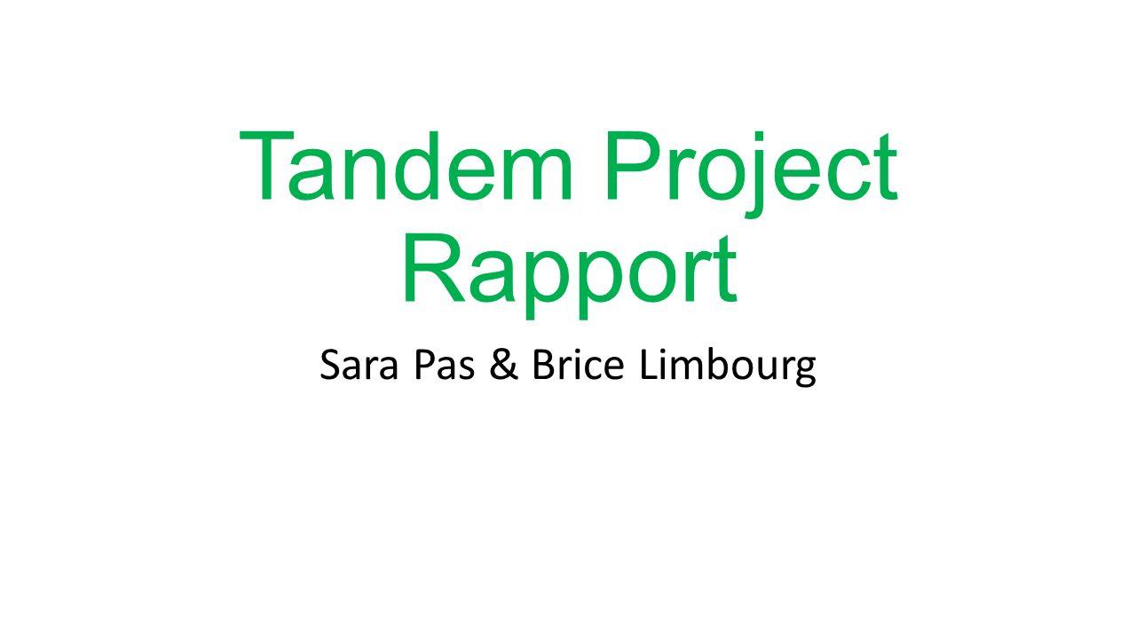 Tandem Project Rapport Sara Pas & Brice Limbourg
