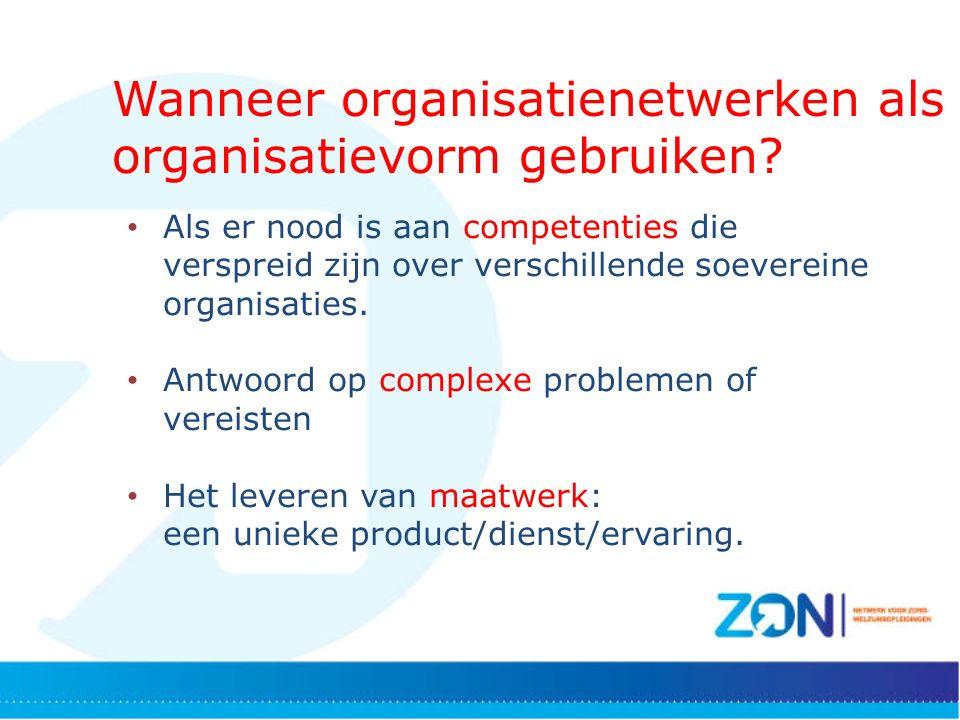 Wanneer organisatienetwerken als organisatievorm gebruiken.