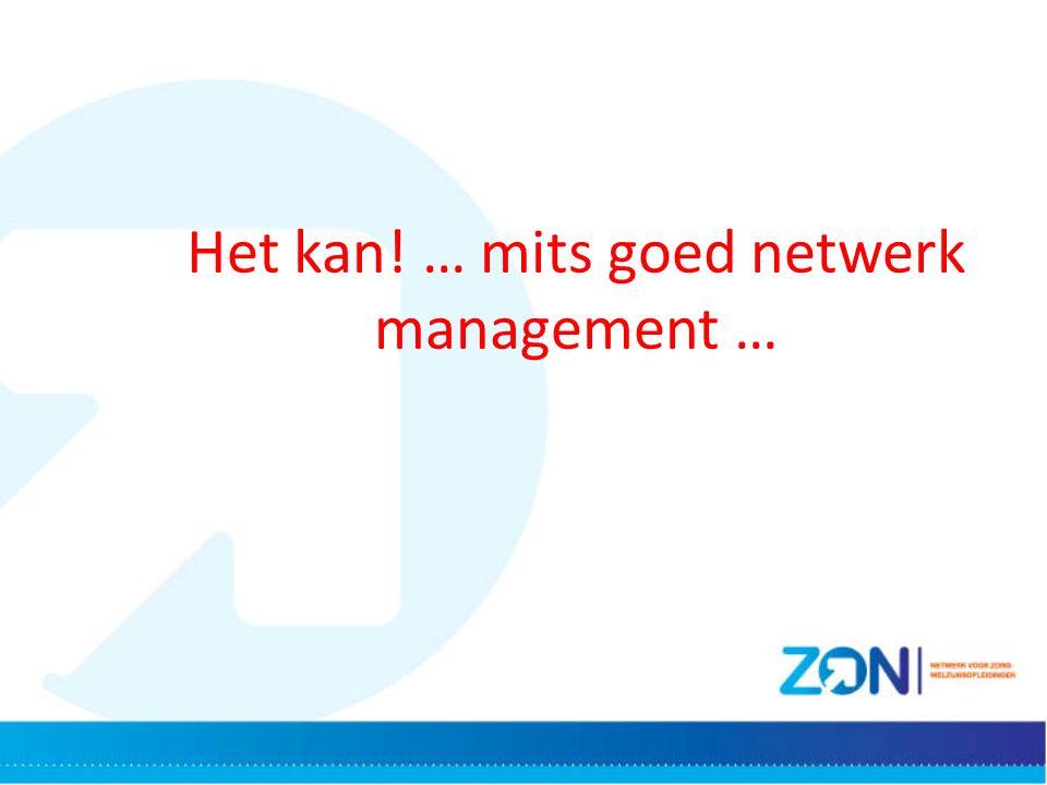 Het kan! … mits goed netwerk management …