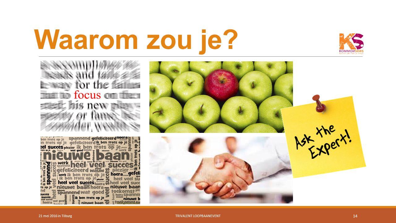 Waarom zou je? 21 mei 2016 in TilburgTRIVALENT LOOPBAANEVENT 14