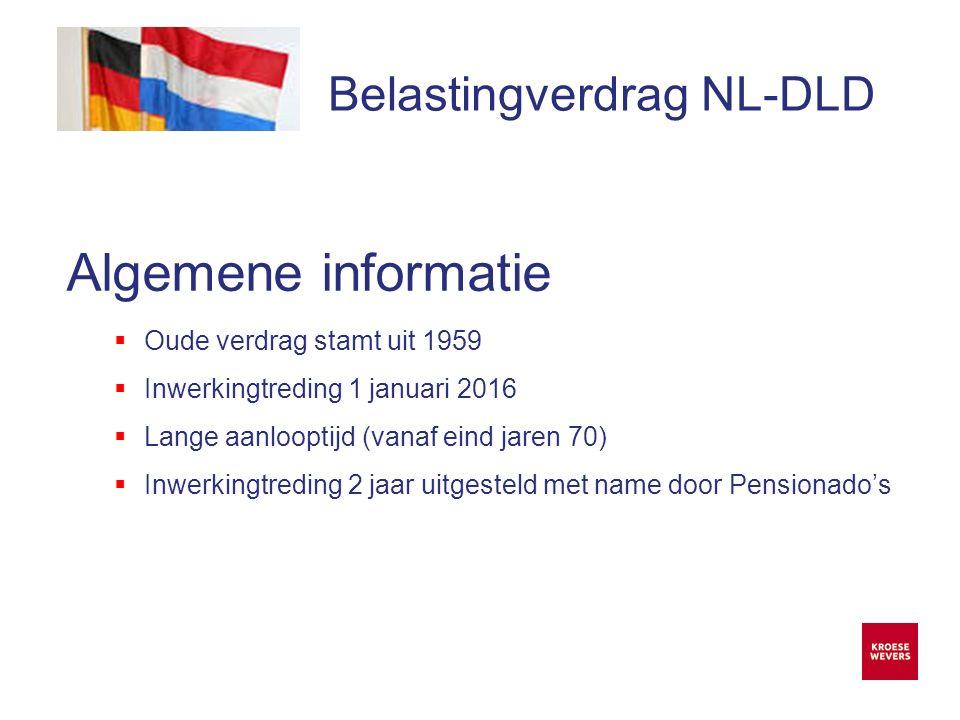 Onze ambitie is accountancy en belastingadvies menselijker en flexibeler te maken Belastingverdrag NL-DLD Algemene informatie  Beide landen wilden specifieke artikelen opgenomen zien.