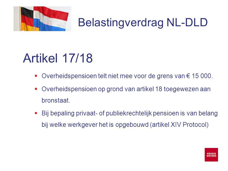 Onze ambitie is accountancy en belastingadvies menselijker en flexibeler te maken Belastingverdrag NL-DLD Artikel 17/18  Overheidspensioen telt niet mee voor de grens van € 15 000.