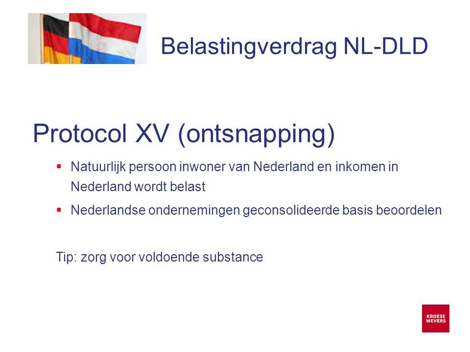Onze ambitie is accountancy en belastingadvies menselijker en flexibeler te maken Belastingverdrag NL-DLD Protocol XV (ontsnapping)  Natuurlijk persoon inwoner van Nederland en inkomen in Nederland wordt belast  Nederlandse ondernemingen geconsolideerde basis beoordelen Tip: zorg voor voldoende substance -
