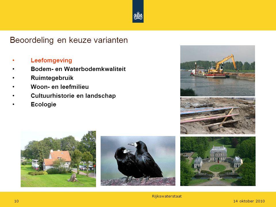 Rijkswaterstaat 1014 oktober 2010 Beoordeling en keuze varianten Leefomgeving Bodem- en Waterbodemkwaliteit Ruimtegebruik Woon- en leefmilieu Cultuurhistorie en landschap Ecologie