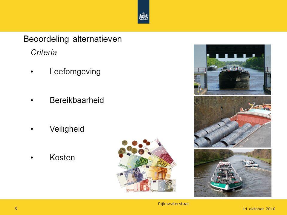 Rijkswaterstaat 514 oktober 2010 Beoordeling alternatieven Criteria Leefomgeving Bereikbaarheid Veiligheid Kosten