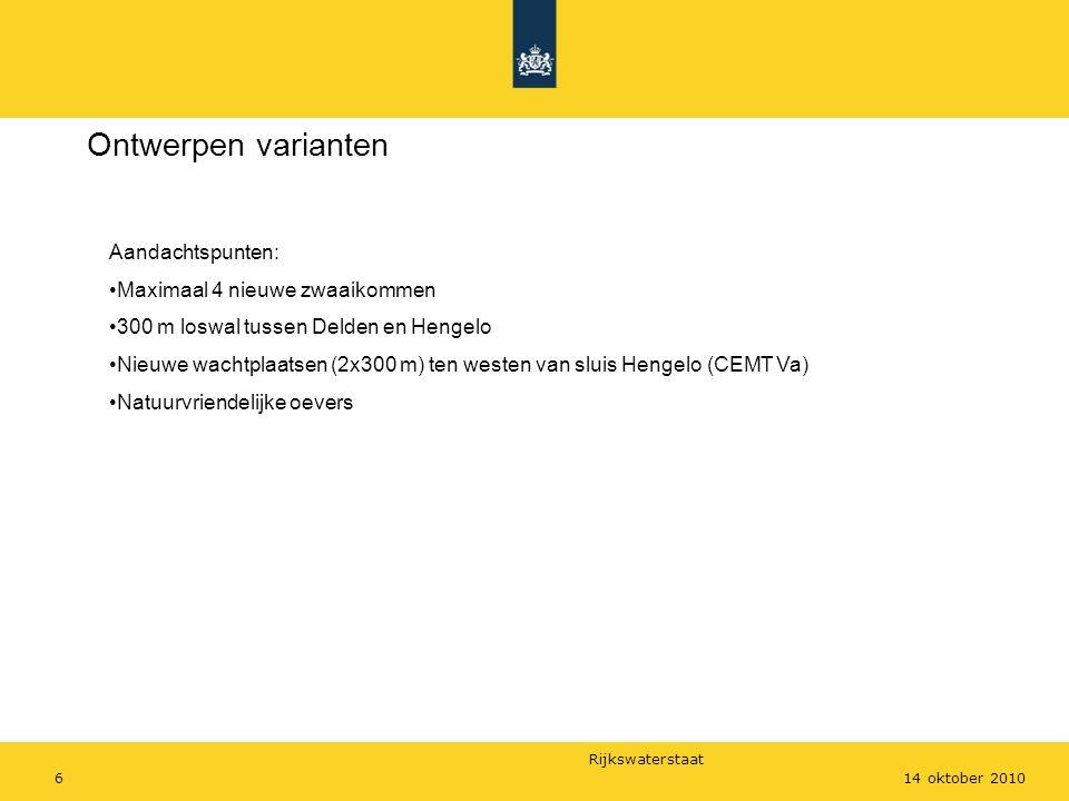 Rijkswaterstaat 614 oktober 2010 Ontwerpen varianten Aandachtspunten: Maximaal 4 nieuwe zwaaikommen 300 m loswal tussen Delden en Hengelo Nieuwe wacht