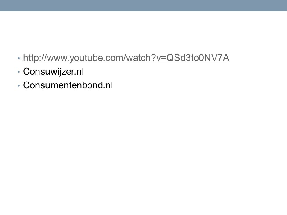 http://www.youtube.com/watch v=QSd3to0NV7A Consuwijzer.nl Consumentenbond.nl