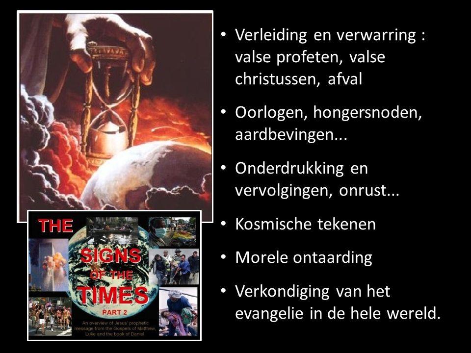 Verleiding en verwarring : valse profeten, valse christussen, afval Oorlogen, hongersnoden, aardbevingen...