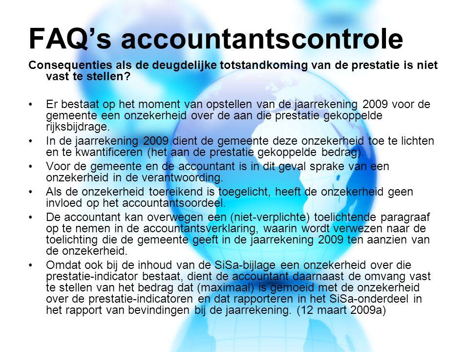 FAQ's accountantscontrole Consequenties als de deugdelijke totstandkoming van de prestatie is niet vast te stellen.