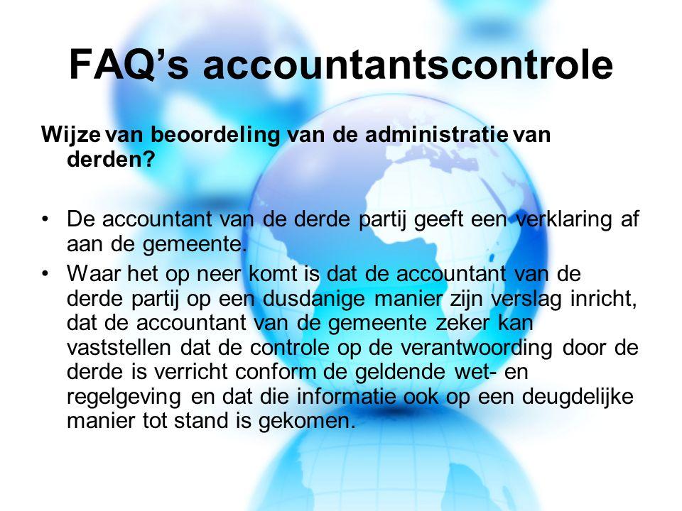 FAQ's accountantscontrole Wijze van beoordeling van de administratie van derden.