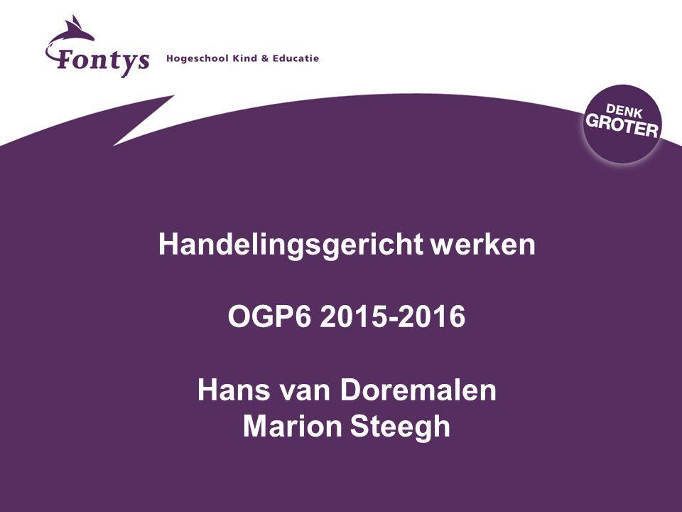 Handelingsgericht werken OGP6 2015-2016 Hans van Doremalen Marion Steegh
