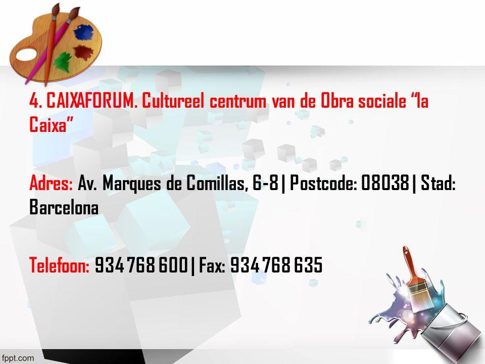 4. CAIXAFORUM. Cultureel centrum van de Obra sociale la Caixa Adres: Av.