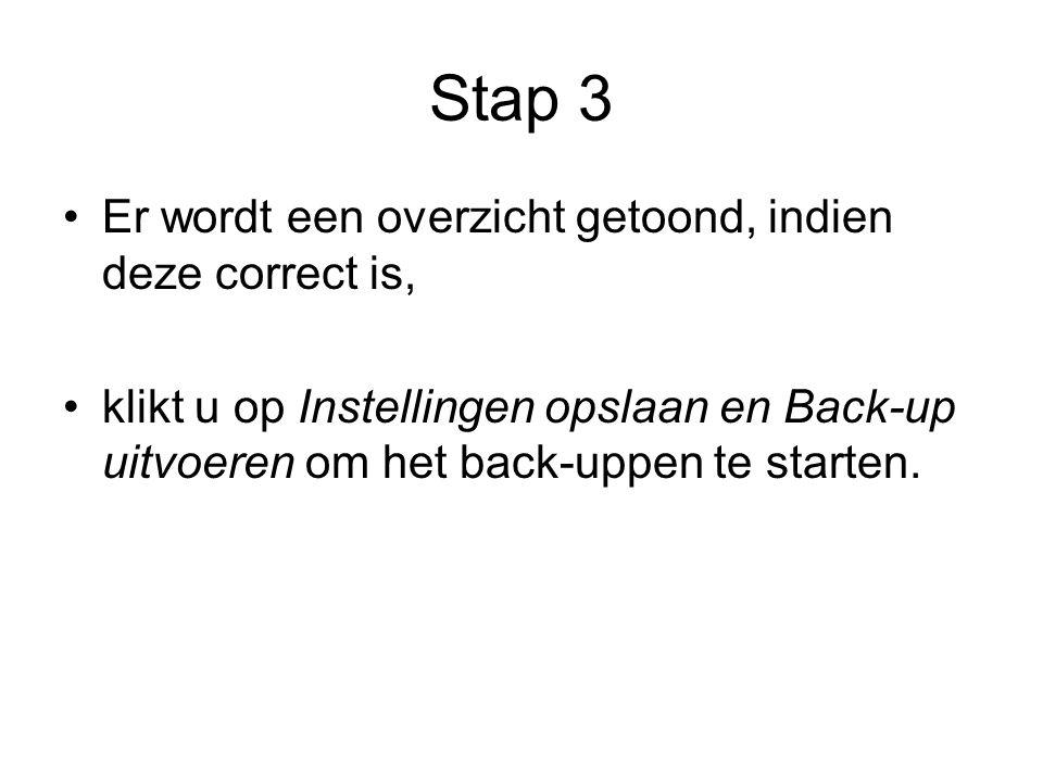 Stap 3 Er wordt een overzicht getoond, indien deze correct is, klikt u op Instellingen opslaan en Back-up uitvoeren om het back-uppen te starten.