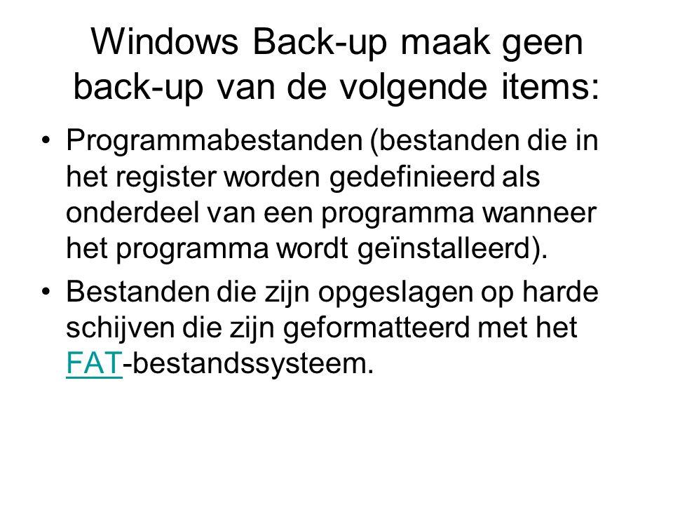 Windows Back-up maak geen back-up van de volgende items: Programmabestanden (bestanden die in het register worden gedefinieerd als onderdeel van een programma wanneer het programma wordt geïnstalleerd).
