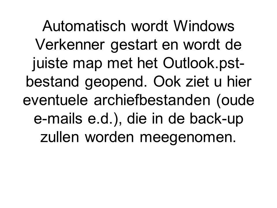 Automatisch wordt Windows Verkenner gestart en wordt de juiste map met het Outlook.pst- bestand geopend.