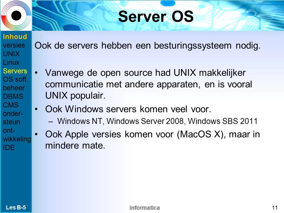 informatica Server OS Ook de servers hebben een besturingssysteem nodig.