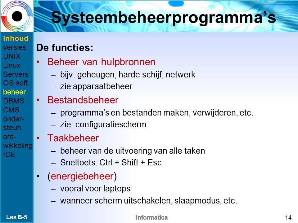 informatica Systeembeheerprogramma's De functies: Beheer van hulpbronnen –bijv.
