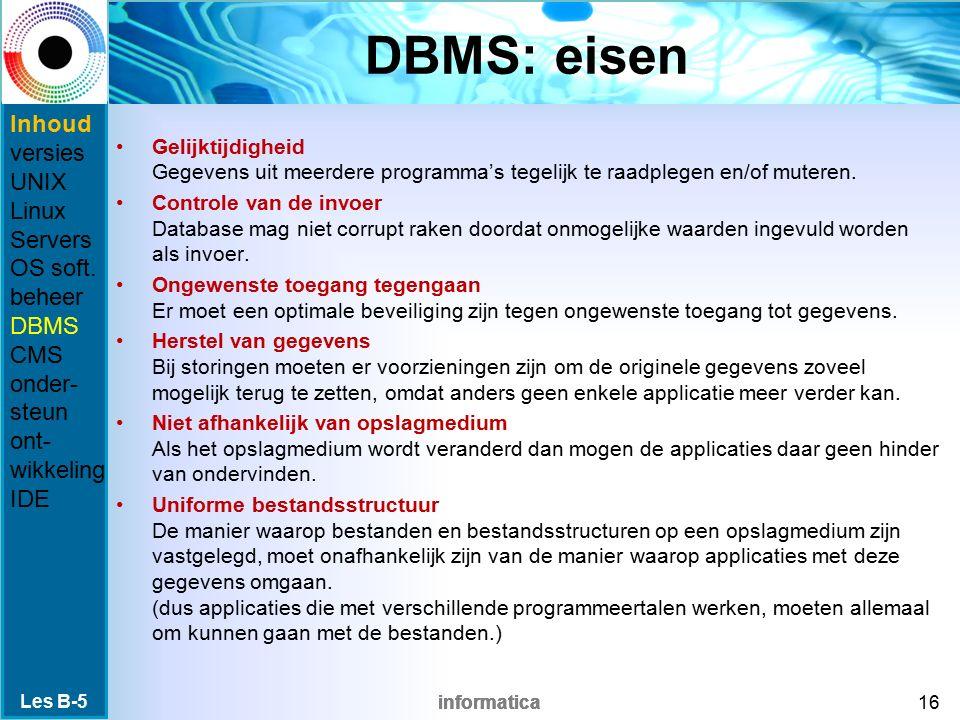 informatica DBMS: eisen Gelijktijdigheid Gegevens uit meerdere programma's tegelijk te raadplegen en/of muteren.