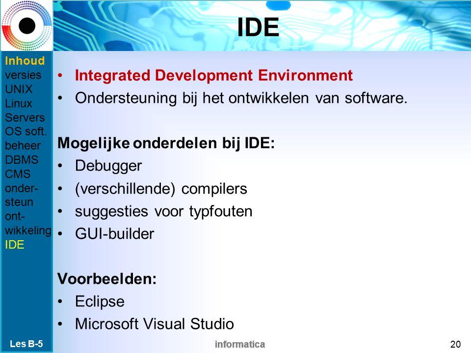 informatica IDE Integrated Development Environment Ondersteuning bij het ontwikkelen van software.