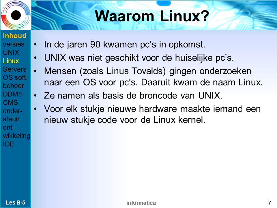 informatica Keuze OS De keuze van besturingssysteem hangt veel af van de hardware.