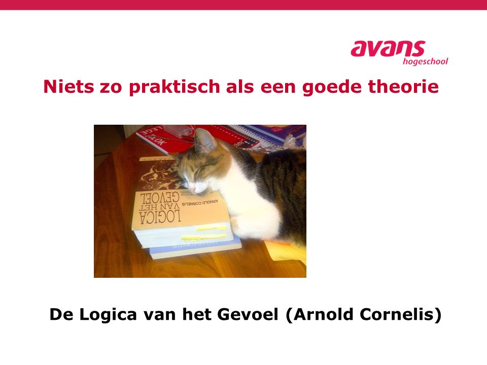 Niets zo praktisch als een goede theorie De Logica van het Gevoel (Arnold Cornelis)
