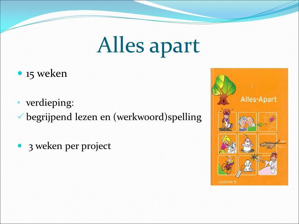 Alles apart 15 weken verdieping: begrijpend lezen en (werkwoord)spelling 3 weken per project