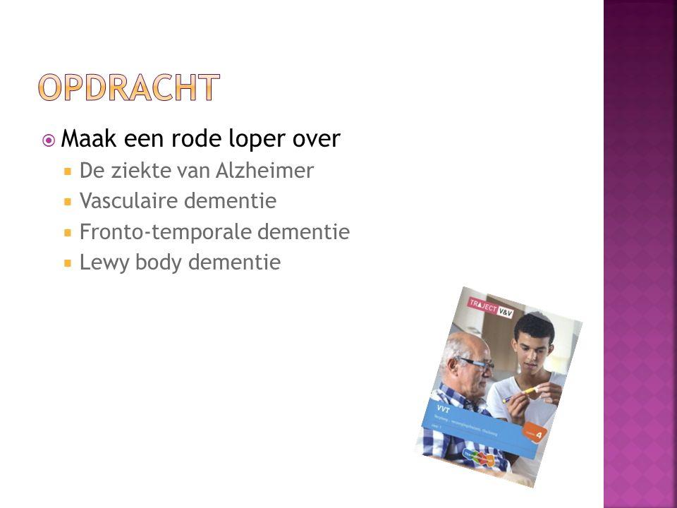  Maak een rode loper over  De ziekte van Alzheimer  Vasculaire dementie  Fronto-temporale dementie  Lewy body dementie